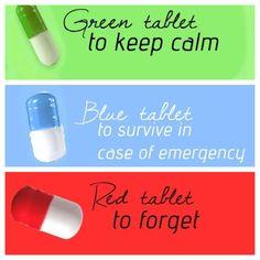 Verde: Para te manter calmo. Azul: Para sobreviver em caso de emergência. Vermelho: Para esquecer.